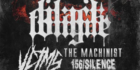 Black Tongue, Lost Creation, VCTMS, The Machinist, 156 Silence tickets