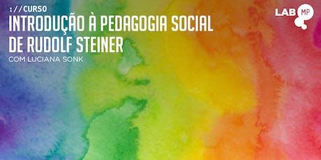 12/09 - CURSO: INTRODUÇÃO À PEDAGOGIA SOCIAL DE RUDOLF STEINER NO LAB MUNDO PENSANTE ingressos