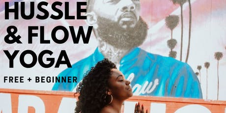 Hussle & Flow Yoga - A Nipsey Hussle Yoga Class tickets