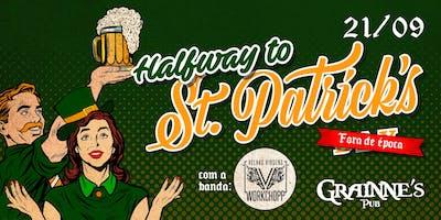 Halfway to St Patrick's - no Grainne's
