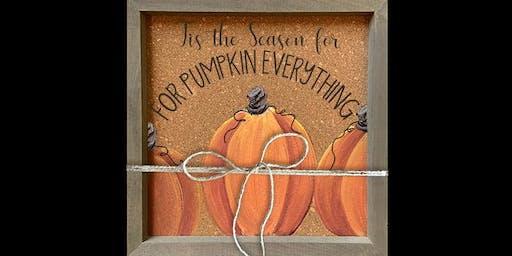 Framed Cork Pumpkin Sign - Framed Paint and Sip Party Art Maker Class