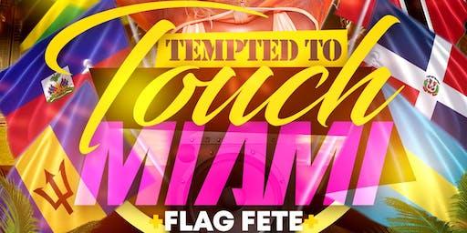 #TemptedToTouch (Flag Fete)