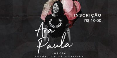 Work Shop com Ana Paula (Igreja República de Curitiba)