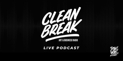 Clean Break Live Podcast