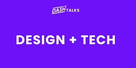Dash Talks: Design + Tech tickets