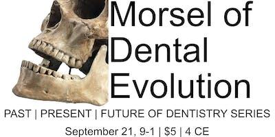 A Toothful Morsel of Dental Evolution