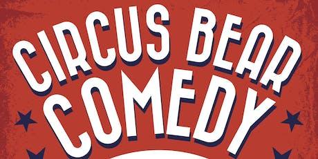 Circus Bear Comedy 9/3 tickets