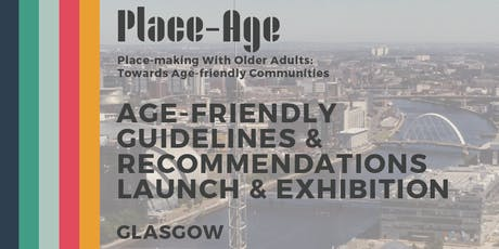 Age-friendly Guidelines Launch and Exhibition - Glasgow tickets