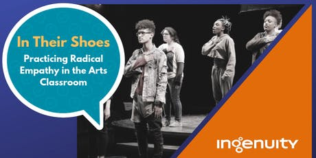 In Their Shoes: Practicing Radical Empathy in the Arts Classroom (Mini-Course) tickets