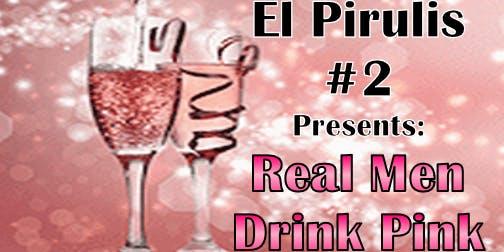 El Pirulis Club #2: Real Men Drink Pink