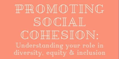 Promoting Social Cohesion: Understanding Your Role in DEI