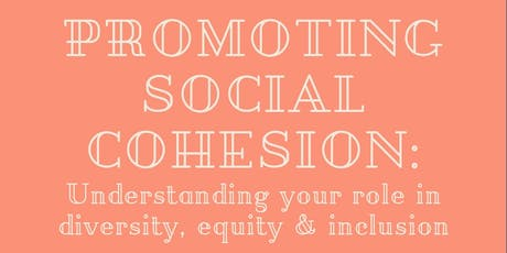 Promoting Social Cohesion: Understanding Your Role in DEI tickets