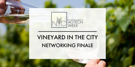 NYC AGTECH WEEK: Vineyard in the City Networking Finale tickets