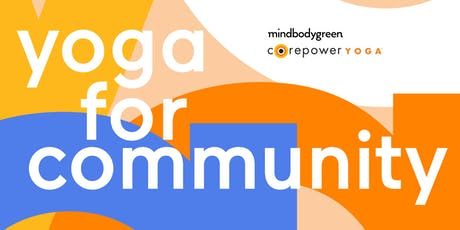 mindbodygreen x CorePower Yoga present Yoga for Community tickets