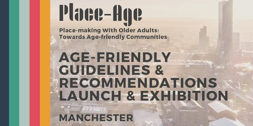 Age-friendly Guidelines Launch and Exhibition - Manchester