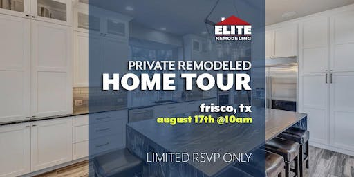 Private Remodeled HOME TOUR **Special Event**