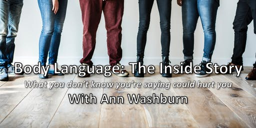 Body Language: What you don't know you're saying could hurt you!
