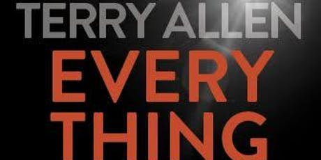 TERRY ALLEN: EVERYTHING FOR ALL REASONS tickets