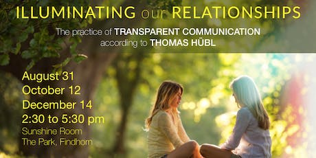 ILLUMINATING our RELATIONAL FIELD - The Practice of TRANSPARENT COMMUNICATION according to THOMAS HÜBL tickets