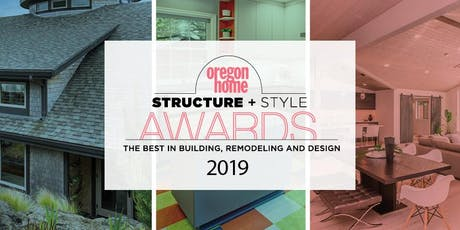 2019 Oregon Home Structure + Style Awards tickets