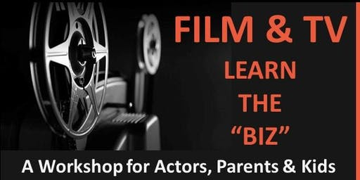 FILM & TV Acting Workshop - LEARN THE BIZ