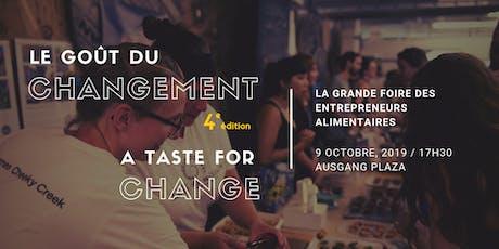 Le goût du changement // A Taste for Change : 4e édition billets
