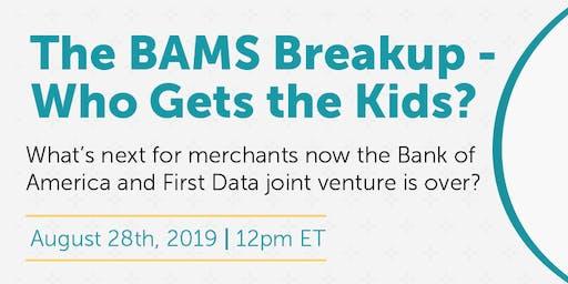 Webinar: BAMS Breakup - Who Gets the Kids?