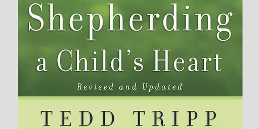 Shepherding a Child's Heart by Dr. Tedd Tripp