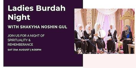 Ladies Burdah Night with Shaykha Noshin Gul (Saturday 31st August | 6:30PM) tickets