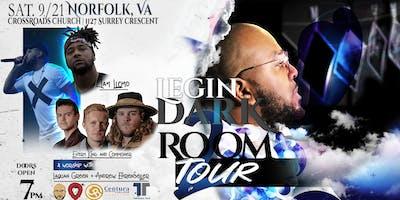 Dark Room Tour 2 - Opening Night