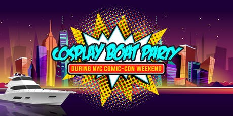 Comic-Con Yacht Party 2019 - New York City Cosplay Boat Cruise on Infinity tickets