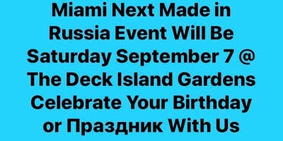 MIAMI Next Made in Russia Event Saturday September 7 Dinner Party @THE DECK