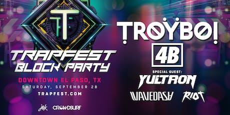 TRAPFEST Block Party 2019 - Downtown El Paso, TX tickets