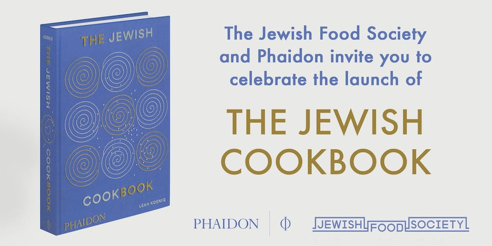The Jewish Cookbook launch event — hosted by Jewish Food Society + Phaidon
