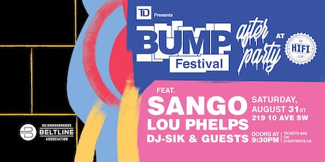 BUMP Festival After Party w/ Sango, Lou Phelps & More tickets