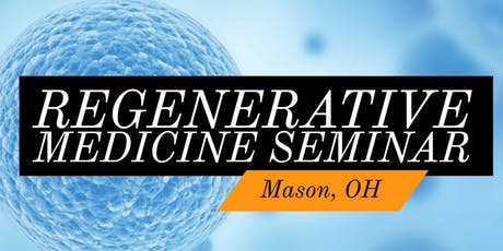 FREE Seminar | Regenerative Medicine - The Real Solution to Pain - Mason, OH tickets
