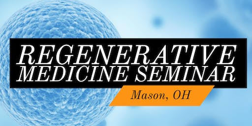FREE Seminar | Regenerative Medicine - The Real Solution to Pain - Mason, OH