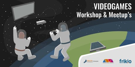 VideoGames: Workshop & Meetup's entradas
