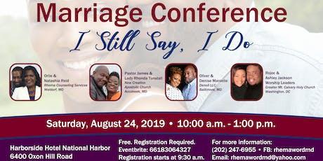 Marriage Conference - I Still Say I Do tickets