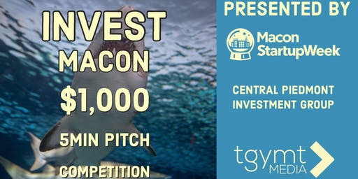 Invest Macon: $1000 pitch competition!