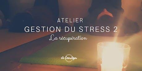 Atelier Gestion du stress  2 - La récupération tickets