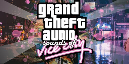 Grand Theft Audio - Sounds of Vice City