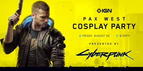 IGN | PAX WEST COSPLAY PARTY tickets
