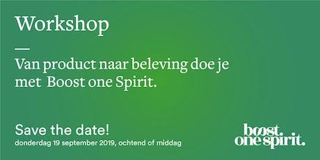 Van product naar beleving doe je met Boost one Spirit. tickets