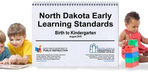 Introduction to the New North Dakota Early Learning Standards Birth to Kindergarten