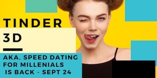 3D Tinder AKA Speed Dating (Singles 25+) September