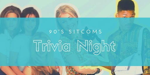 90's Sitcoms Trivia Night