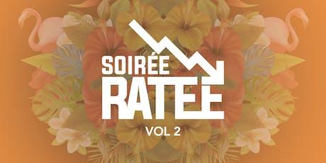 SOIRÉE RATÉE - Vol.2 tickets