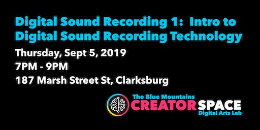 Digital Sound Recording 1:  Intro to Digital Sound Recording Technology