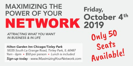 Maximizing The Power of Your Network - Attracting the life & business that you want! - Chicago 2019 tickets